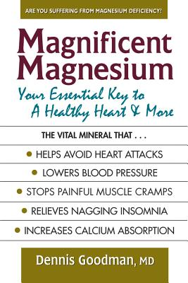 Magnificent Magnesium: Your Essential Key to a Healthy Heart & More Cover Image