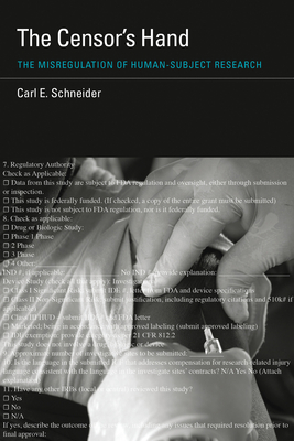 The Censor's Hand: The Misregulation of Human-Subject Research (Basic Bioethics) Cover Image