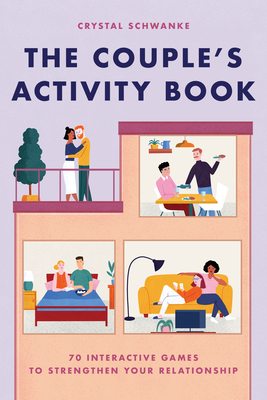 The Couple's Activity Book: 70 Interactive Games to Strengthen Your Relationship Cover Image