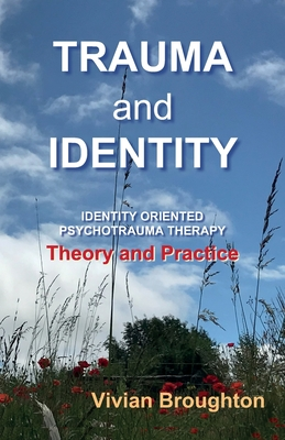 Trauma and Identity: Identity Oriented Psychotrauma Therapy: Theory and Practice Cover Image