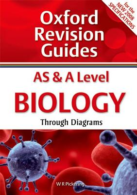 As & a Level Biology Through Diagrams. W.R. Pickering Cover Image