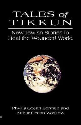 Tales of Tikkun: New Jewish Stories to Heal the Wounded World Cover Image