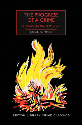The Progress of a Crime: A Fireworks Night Mystery (British Library Crime Classics) Cover Image