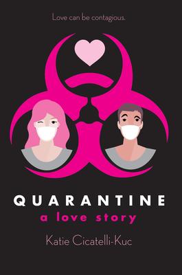 Quarantine: A Love Story Cover Image
