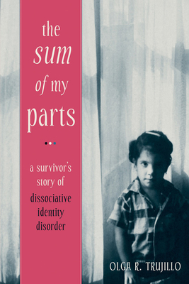 The Sum of My Parts: A Survivor's Story of Dissociative Identity Disorder Cover Image