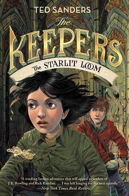 The Keepers: The Starlit Loom by Ted Sanders