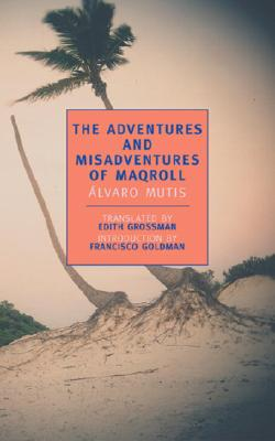 The Adventures and Misadventures of Maqroll Cover Image