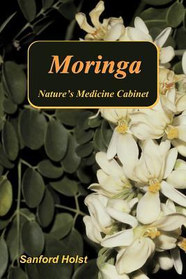 Moringa: Nature's Medicine Cabinet Cover Image