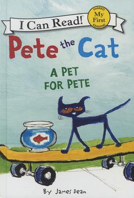 A Pet for Pete: A Pet for Pete (Pete the Cat) Cover Image