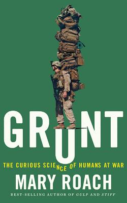 Grunt: The Curious Science of Humans at War Cover Image