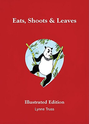 Eats, Shoots & Leaves Illustrated Edition Cover Image