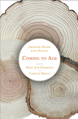 Coming to Age: Growing Older with Poetry Cover Image