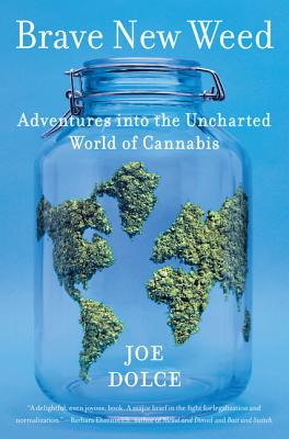 Brave New Weed: Adventures into the Uncharted World of Cannabis Cover Image