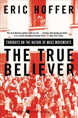 The True Believer: Thoughts on the Nature of Mass Movements Cover Image