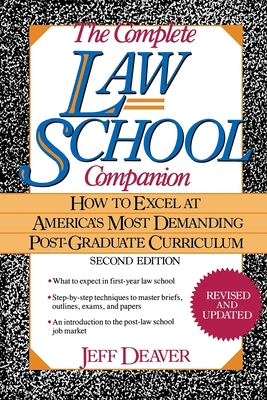 The Complete Law School Companion: How to Excel at America's Most Demanding Post-Graduate Curriculum Cover Image