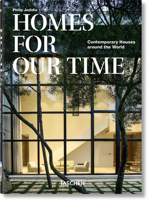 Homes for Our Time. Contemporary Houses Around the World. 40th Anniversary Edition Cover Image