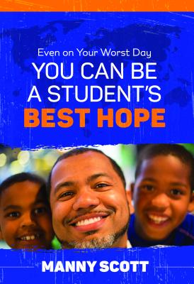 Even on Your Worst Day, You Can Be a Student's Best Hope Cover Image