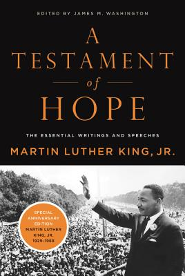 A Testament of Hope: The Essential Writings and Speeches of Martin Luther King, Jr. Cover Image