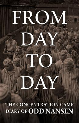 From Day to Day: The Concentration Camp Diary of Odd Nansen Cover Image