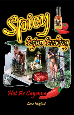 Spicy Cajun Cooking: A Cookbook Hot As Cayenne Cover Image
