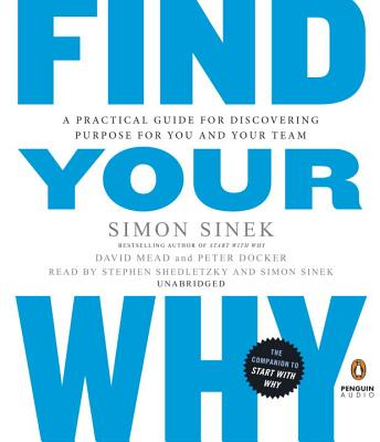 Find Your Why: A Practical Guide for Discovering Purpose for You and Your Team Cover Image