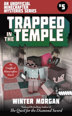 Trapped In the Temple: An Unofficial Minecrafters Mysteries Series, Book Five (Unofficial Minecraft Mysteries) Cover Image