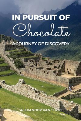 In Pursuit of Chocolate: A Journey of Discovery Cover Image