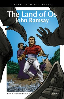 The Land of OS: John Ramsay (Tales from Big Spirit #6) Cover Image