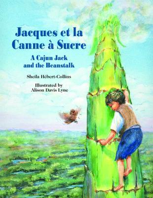 Jacques Et La Canne À Sucre: A Cajun Jack and the Beanstalk Cover Image