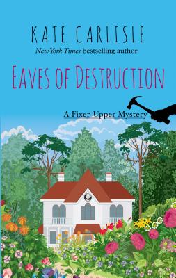 Eaves of Destruction (Fixer-Upper Mystery) Cover Image