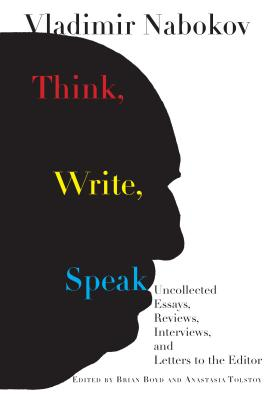 Think, Write, Speak: Uncollected Essays, Reviews, Interviews, and Letters to the Editor Cover Image