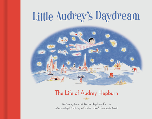 Little Audrey's Daydream: The Life of Audrey Hepburn Cover Image