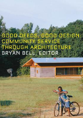 Good Deeds, Good Design: Community Service Through Architecture Cover Image