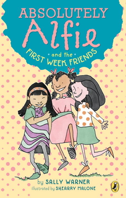 Absolutely Alfie and the First Week Friends Cover Image