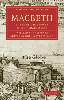 Macbeth: The Cambridge Dover Wilson Shakespeare (Cambridge Library Collection: Literary Studies) Cover Image