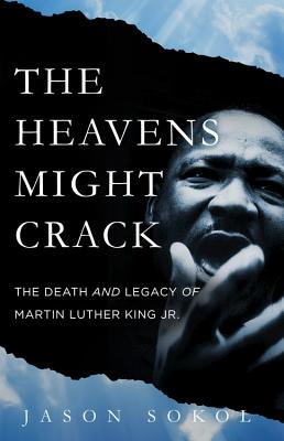 The Heavens Might Crack: The Death and Legacy of Martin Luther King Jr. Cover Image
