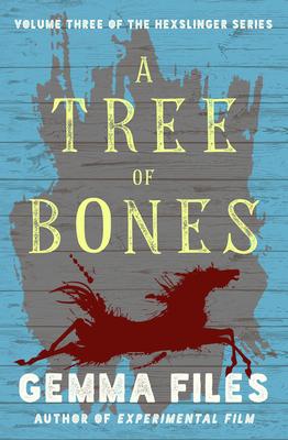 Cover for A Tree of Bones (Hexslinger #3)