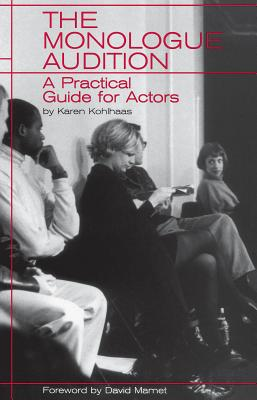 The Monologue Audition: A Practical Guide for Actors (Limelight) Cover Image