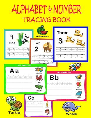Alphabet & Number Tracing Book: Alphabet & Number Tracing Book for Preschoolers and Kids Ages 3-5. Workbook for Pre K, Kindergarten and Kids - Activit Cover Image