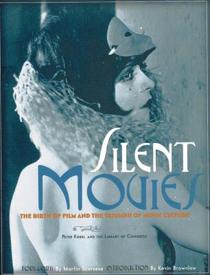 Silent Movies: The Birth of Film and the Triumph of Movie Culture Cover Image