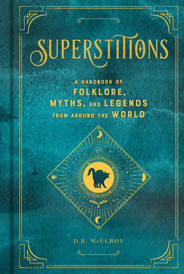 Superstitions: A Handbook of Folklore, Myths, and Legends from around the World (Mystical Handbook) Cover Image
