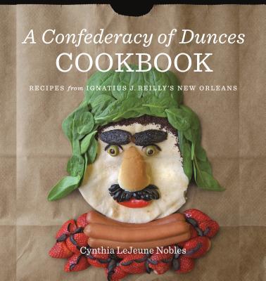 A Confederacy of Dunces Cookbook: Recipes from Ignatius J. Cover Image
