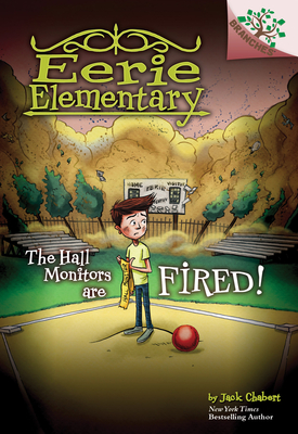 The Hall Monitors Are Fired!: A Branches Book (Eerie Elementary #8) Cover Image