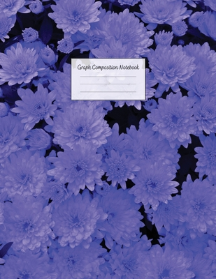 Graph Composition Notebook: Grid Paper Notebook: Large Size 8.5x11 Inches, 110 pages. Notebook Journal: Pretty Blue Flower Workbook for Preschoole Cover Image