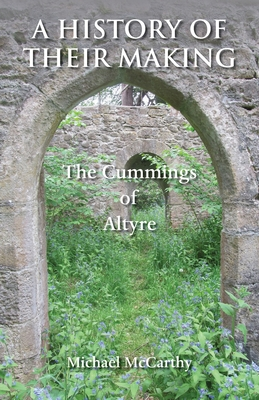 A History of Their Making: The Cummings of Altyre Cover Image