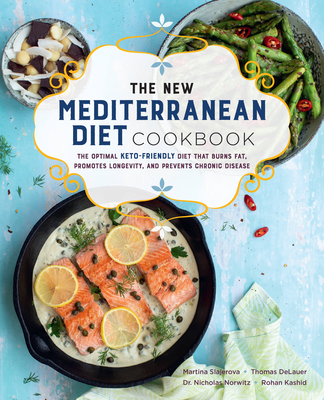 The New Mediterranean Diet Cookbook: The Optimal Keto-Friendly Diet that Burns Fat, Promotes Longevity, and Prevents Chronic Disease Cover Image