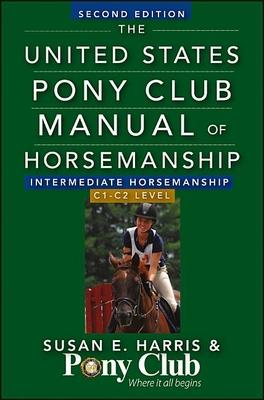 The United States Pony Club Manual of Horsemanship Intermediate Horsemanship (C Level) Cover Image