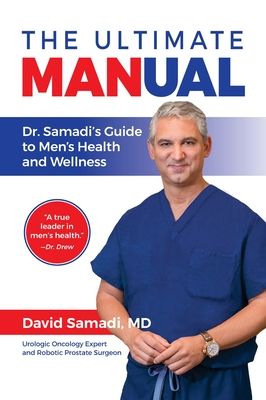 The Ultimate MANual: Dr. Samadi's Guide to Men's Health and Wellness Cover Image