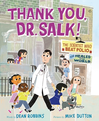 Thank You, Dr. Salk!: The Scientist Who Beat Polio and Healed the World Cover Image