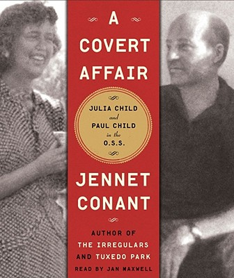 A Covert Affair: Julia Child and Paul Child in the OSS Cover Image